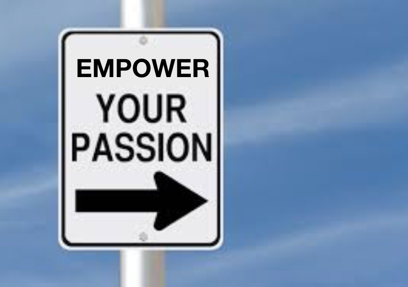 How can your passion empower you?