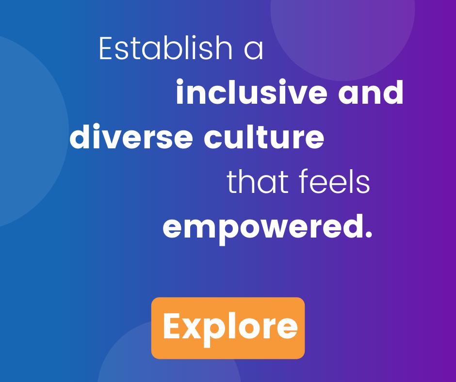 Inclusive and diverse culture