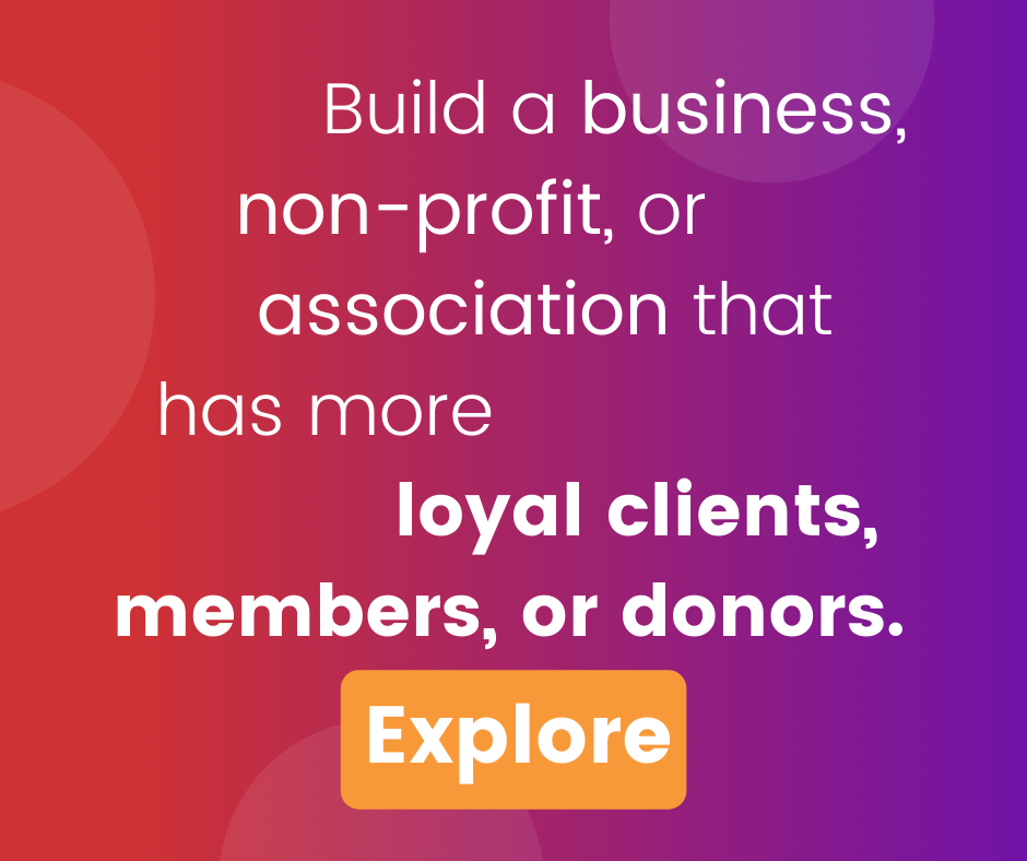 loyal customers, members, or donors
