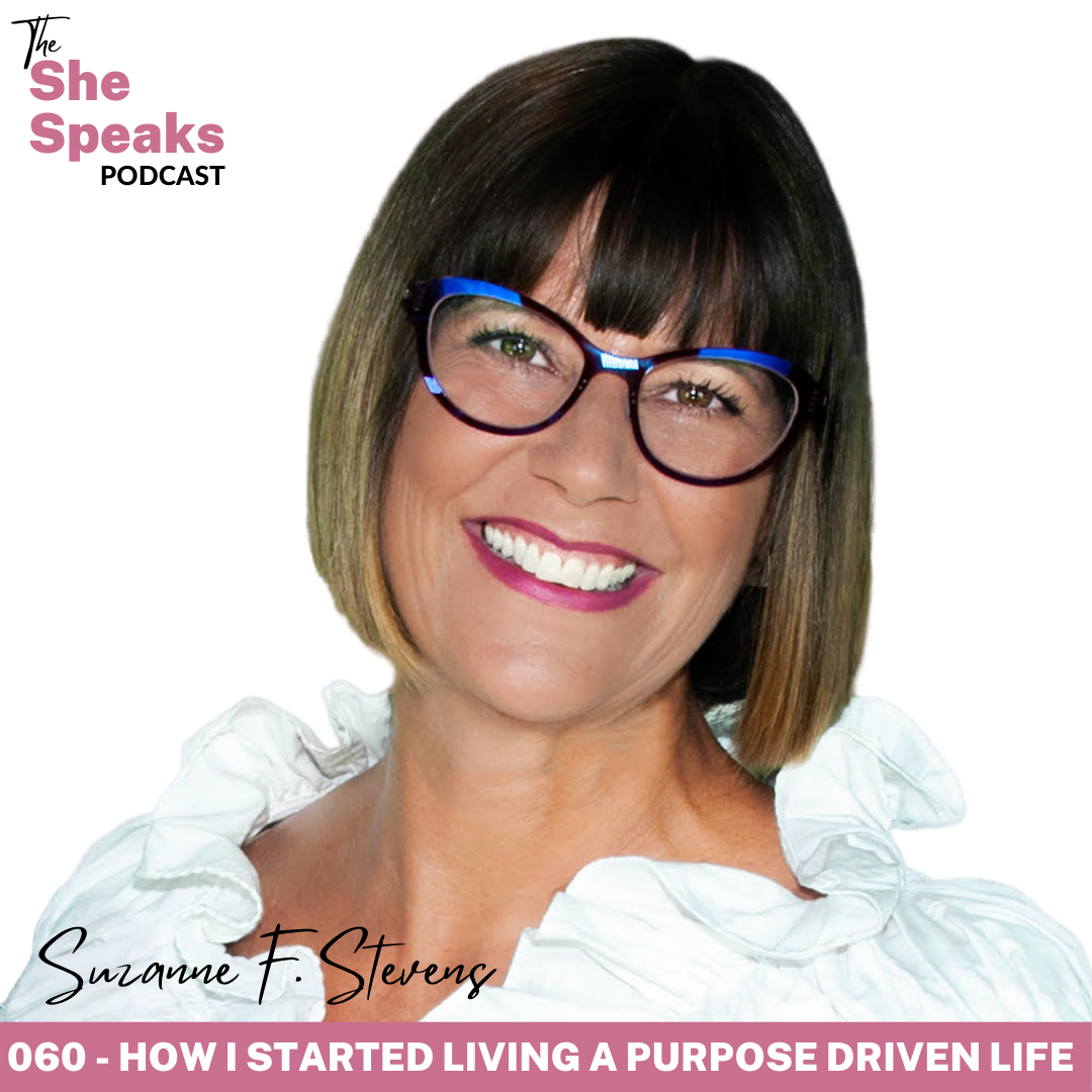 Living with Purpose with Suzanne F. Stevens on SHE Speaks Podcast